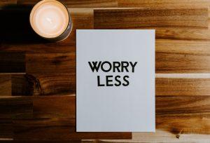worry less no stress